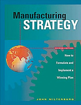 Manufacturing Strategy: How to Formulate and Implement a Winning Plan, Second Edition, 2nd Edition (Hardback) book cover