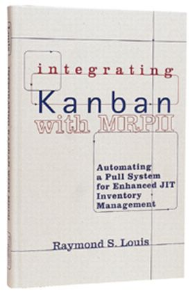 Integrating Kanban with MRP II: Automating a Pull System for Enhanced JIT Inventory Management, 1st Edition (Paperback) book cover