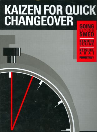 Kaizen for Quick Changeover: Going Beyond SMED, 1st Edition (Paperback) book cover