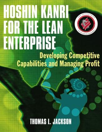 Hoshin Kanri for the Lean Enterprise: Developing Competitive Capabilities and Managing Profit, 1st Edition (Paperback) book cover