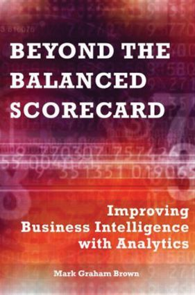 Beyond the Balanced Scorecard: Improving Business Intelligence with Analytics, 1st Edition (Hardback) book cover