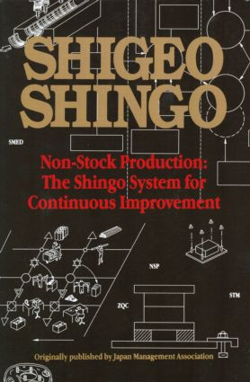 Non-Stock Production: The Shingo System of Continuous Improvement, 1st Edition (Paperback) book cover