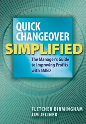 Quick Changeover Simplified: The Manager's Guide to Improving Profits with SMED, 1st Edition (Paperback) book cover