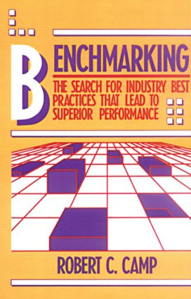 Benchmarking: The Search for Industry Best Practices that Lead to Superior Performance, 1st Edition (Paperback) book cover