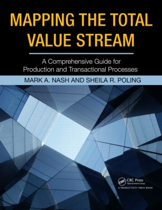 Mapping the Total Value Stream: A Comprehensive Guide for Production and Transactional Processes, 1st Edition (Paperback) book cover