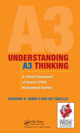 Understanding A3 Thinking: A Critical Component of Toyota's PDCA Management System, 1st Edition (Hardback) book cover