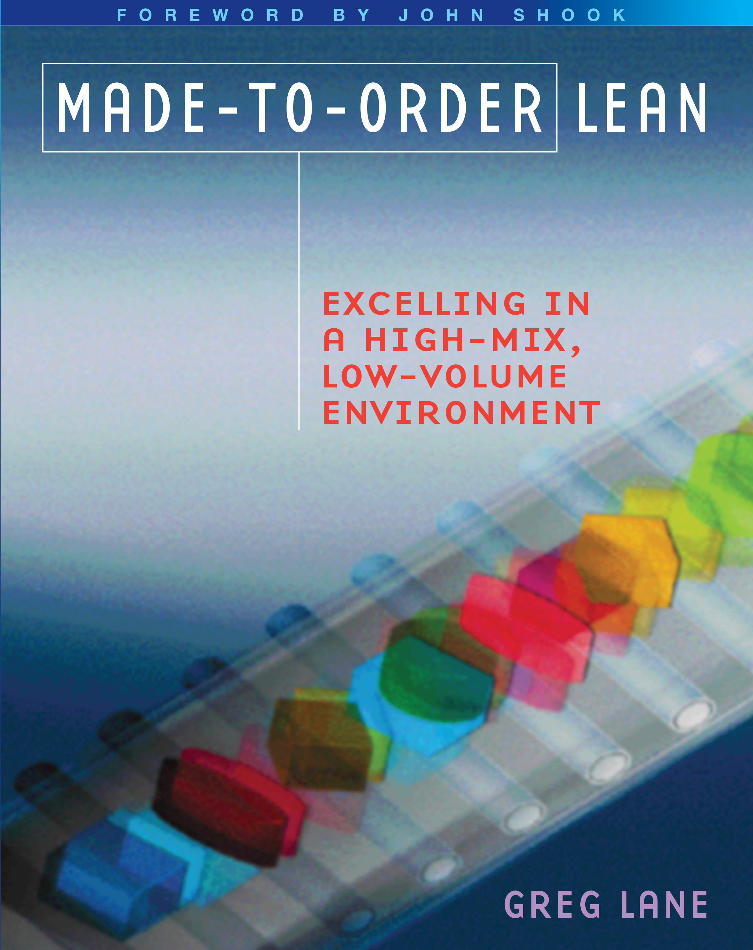 Made-to-Order Lean: Excelling in a High-Mix, Low-Volume Environment, 1st Edition (Paperback) book cover