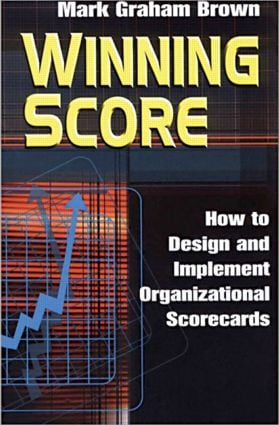 Winning Score: How to Design and Implement Organizational Scorecards, 1st Edition (Paperback) book cover