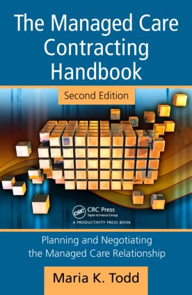 The Managed Care Contracting Handbook: Planning & Negotiating the Managed Care Relationship, 2nd Edition (Hardback) book cover