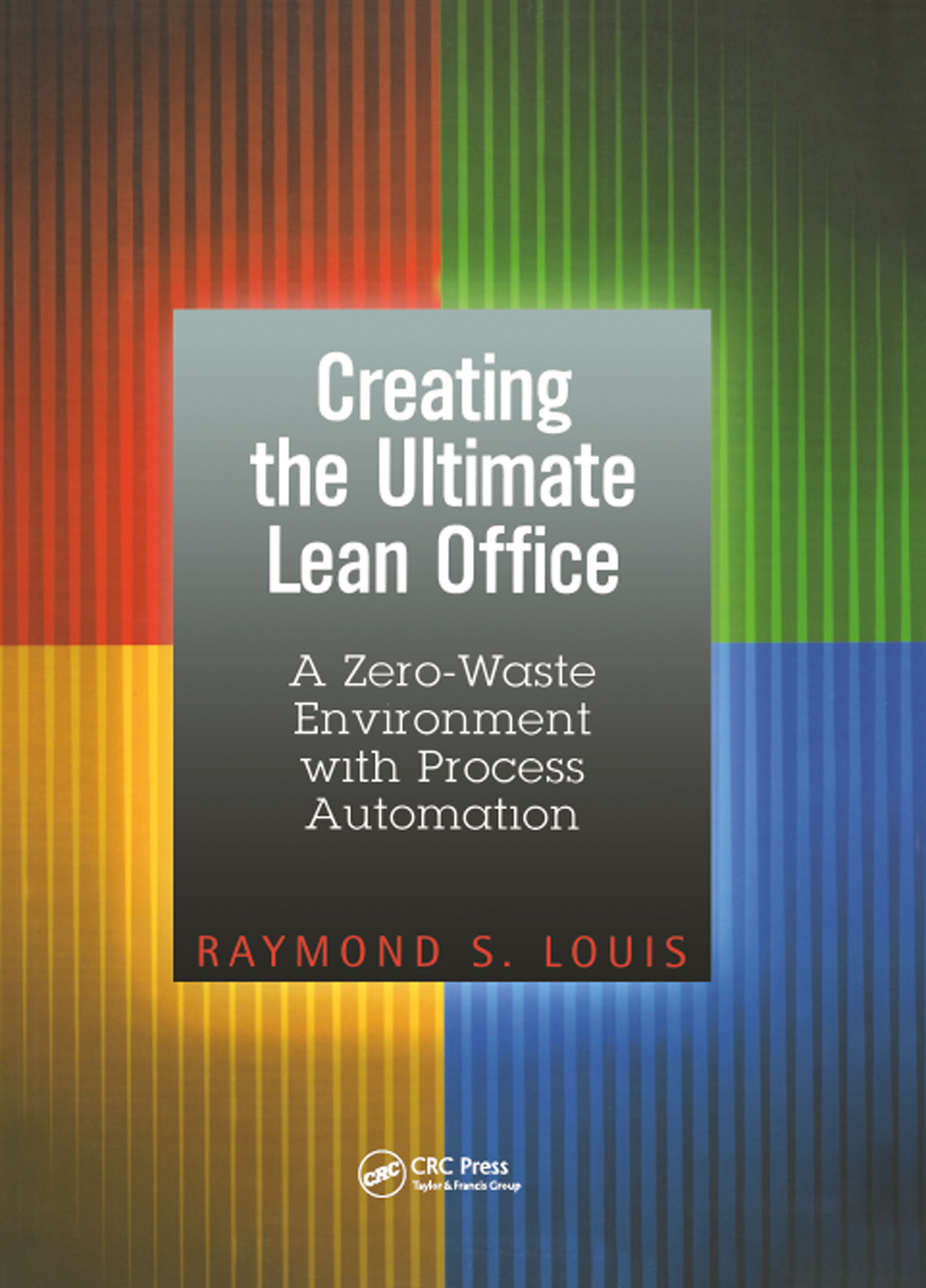 Creating the Ultimate Lean Office: A Zero-Waste Environment with Process Automation, 1st Edition (Paperback) book cover