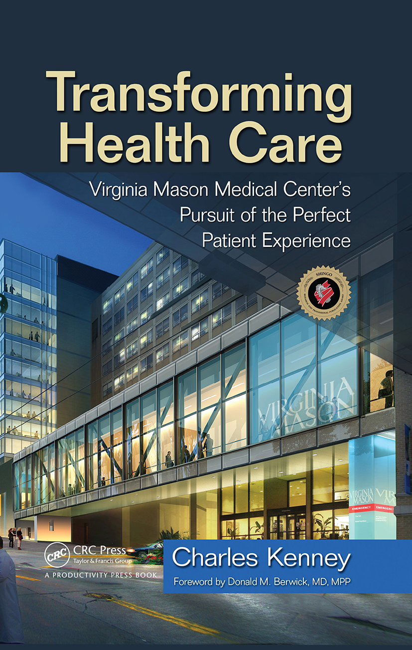 Transforming Health Care: Virginia Mason Medical Center's Pursuit of the Perfect Patient Experience book cover