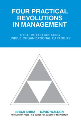 Four Practical Revolutions in Management: Systems for Creating Unique Organizational Capability, 1st Edition (Paperback) book cover