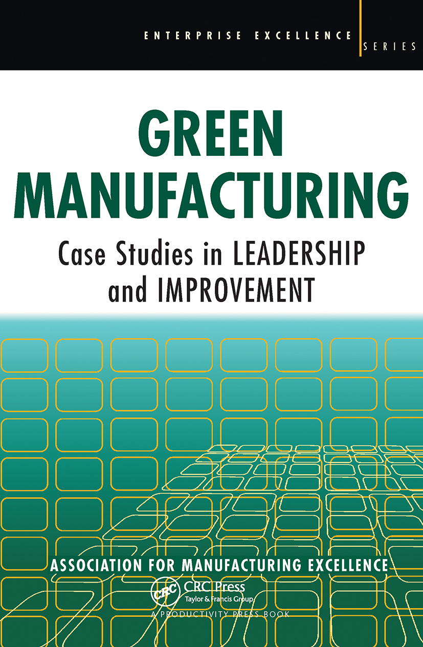 Green Manufacturing: Case Studies in Lean and Sustainability, 1st Edition (Paperback) book cover