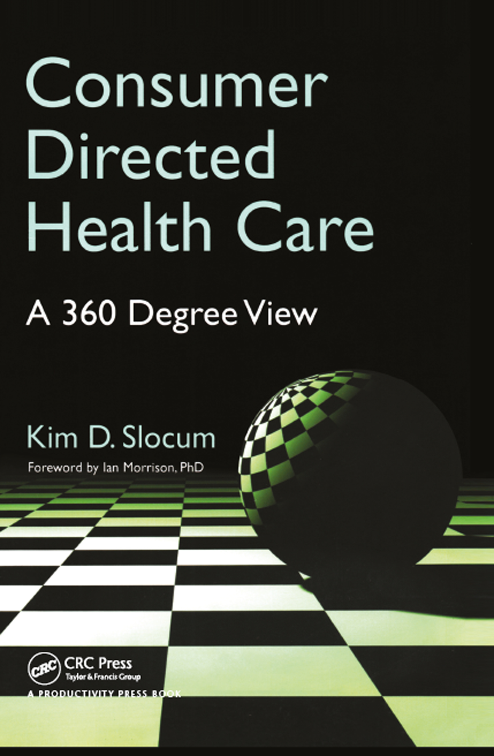 Consumer Directed Health Care: A 360 Degree View, 1st Edition (Paperback) book cover