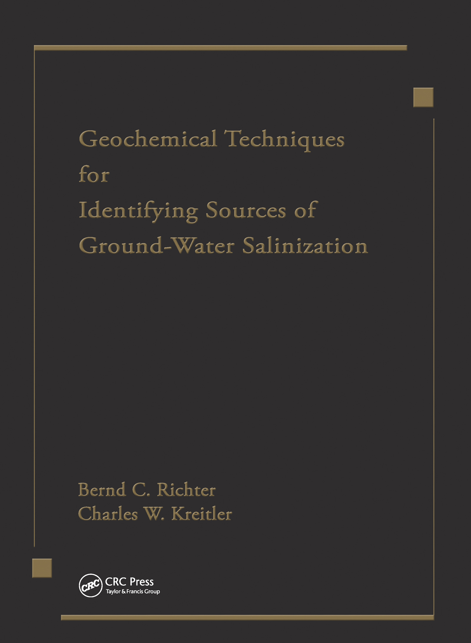Geochemical Techniques for Identifying Sources of Ground-Water Salinization: 1st Edition (Hardback) book cover