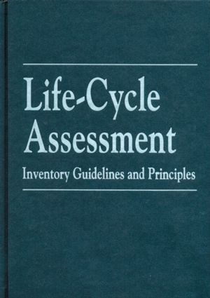 Life-Cycle Assessment: Inventory Guidelines and Principles, 1st Edition (Hardback) book cover