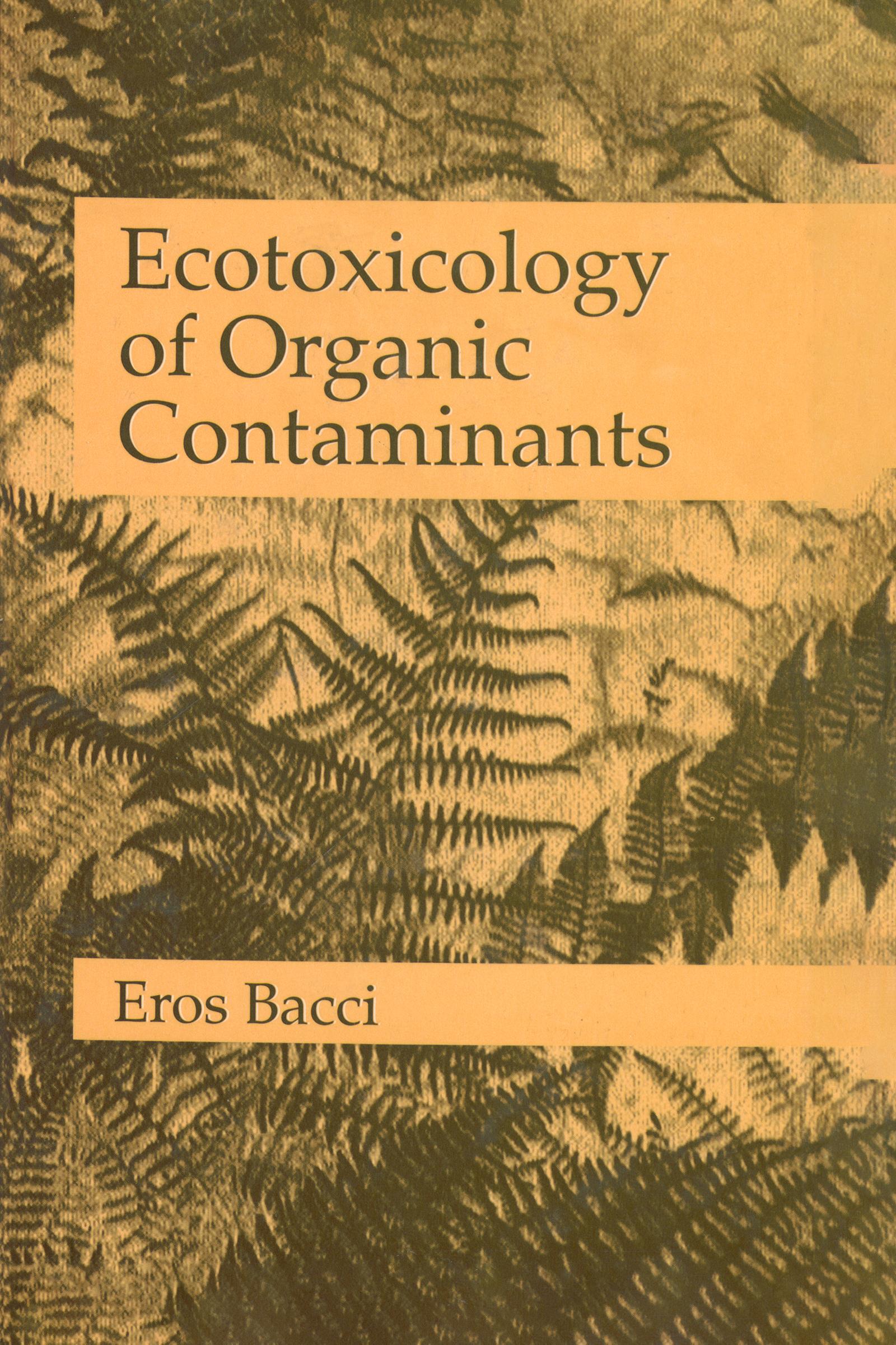 Ecotoxicology of Organic Contaminants: 1st Edition (Hardback) book cover