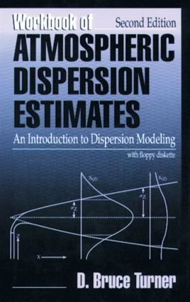 Workbook of Atmospheric Dispersion Estimates: An Introduction to Dispersion Modeling, Second Edition, 2nd Edition (Hardback) book cover
