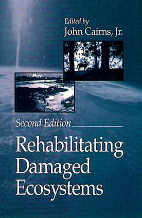 Rehabilitating Damaged Ecosystems: 2nd Edition (Hardback) book cover