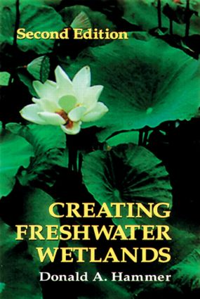 Creating Freshwater Wetlands: 2nd Edition (Hardback) book cover