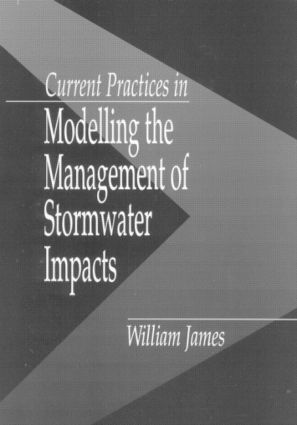 Current Practices in Modelling the Management of Stormwater Impacts: 1st Edition (Hardback) book cover
