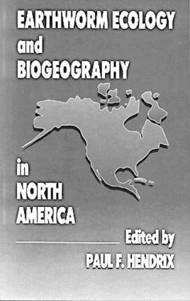 Earthworm Ecology and Biogeography in North America: 1st Edition (Hardback) book cover