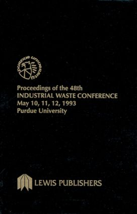 Proceedings of the 48th Industrial Waste Conference Purdue University, May 1993: 1st Edition (Hardback) book cover