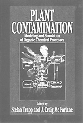 Plant Contamination: Modeling and Simulation of Organic Chemical Processes, 1st Edition (Hardback) book cover