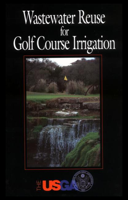 Wastewater Reuse for Golf Course Irrigation: 1st Edition (Hardback) book cover