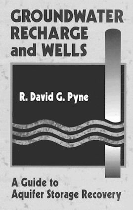 Groundwater Recharge and Wells: A Guide to Aquifer Storage Recovery, 1st Edition (Hardback) book cover