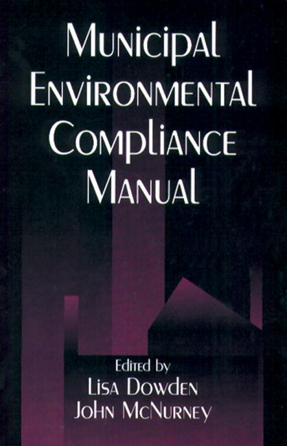 Municipal Environmental Compliance Manual: 1st Edition (Hardback) book cover
