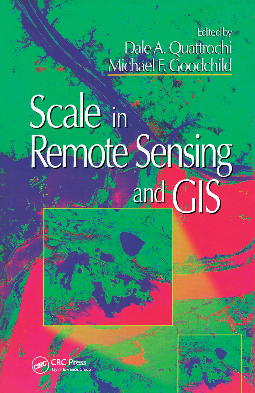Scale in Remote Sensing and GIS: 1st Edition (Hardback) book cover