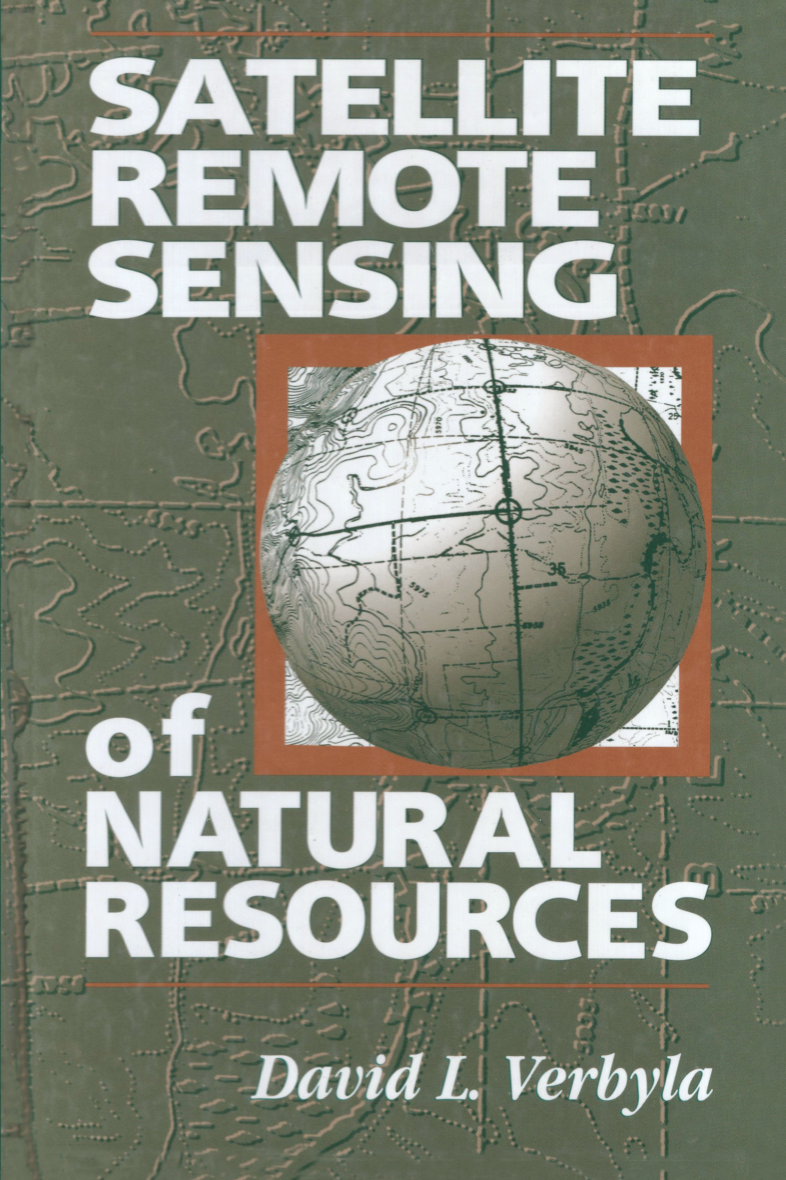 Satellite Remote Sensing of Natural Resources: 1st Edition (Hardback) book cover