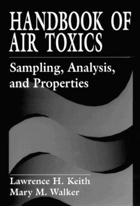 Handbook of Air Toxics: Sampling, Analysis, and Properties, 1st Edition (Hardback) book cover