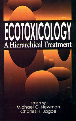 Ecotoxicology: A Hierarchical Treatment, 1st Edition (Hardback) book cover