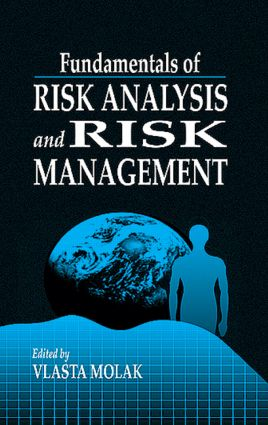 Fundamentals of Risk Analysis and Risk Management: 1st Edition (Hardback) book cover