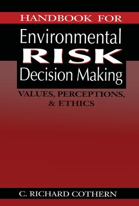 Handbook for Environmental Risk Decision Making: Values, Perceptions, and Ethics, 1st Edition (Hardback) book cover