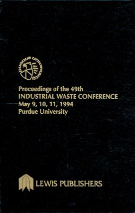 Proceedings of the 49th Industrial Waste Conference Purdue University, May 1994: 1st Edition (Hardback) book cover