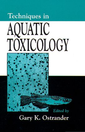 Techniques in Aquatic Toxicology: 1st Edition (Hardback) book cover