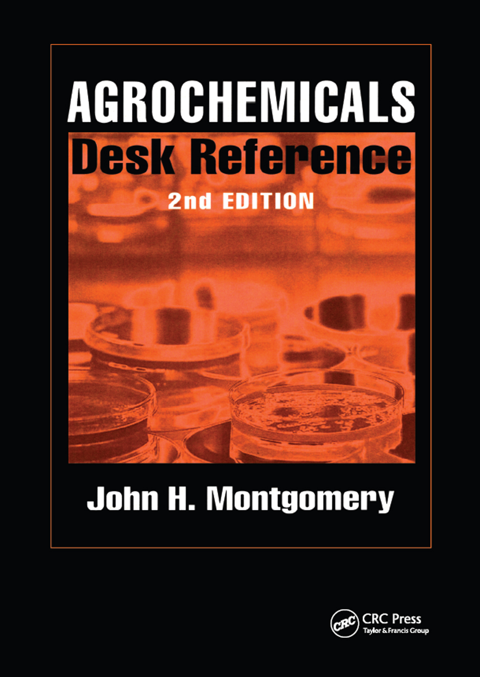 Agrochemicals Desk Reference: 2nd Edition (Hardback) book cover