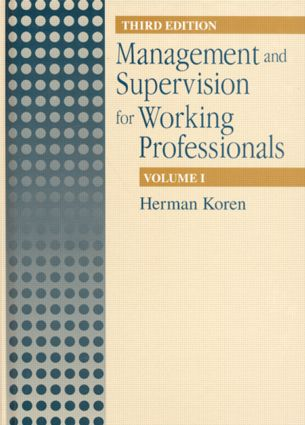 Management and Supervision for Working Professionals, Third Edition, Volume I: 3rd Edition (Hardback) book cover