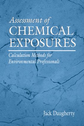 Assessment of Chemical Exposures: Calculation Methods for Environmental Professionals, 1st Edition (Hardback) book cover