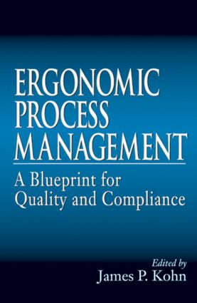 Ergonomics Process Management: A Blueprint for Quality and Compliance, 1st Edition (Hardback) book cover