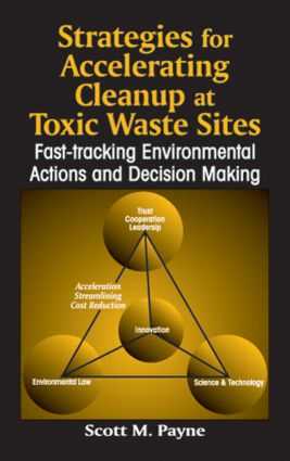 Strategies for Accelerating Cleanup at Toxic Waste Sites: Fast-Tracking Environmental Actions and Decision Making, 1st Edition (Hardback) book cover
