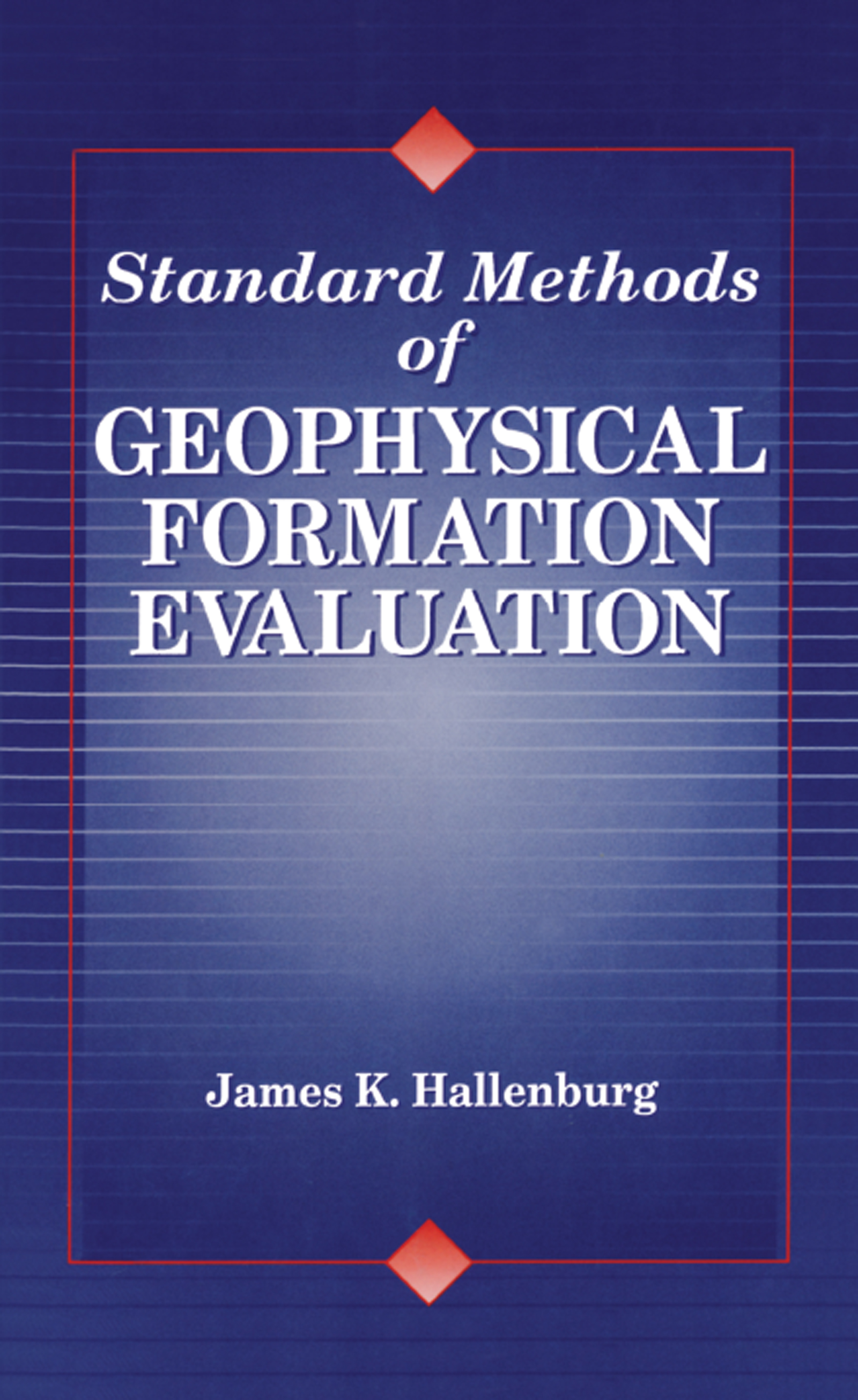 Standard Methods of Geophysical Formation Evaluation: 1st Edition (Hardback) book cover