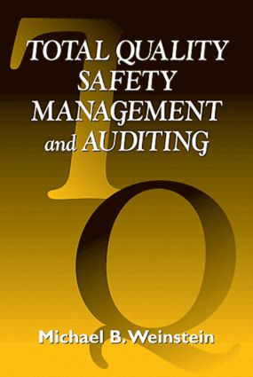 Total Quality Safety Management and Auditing: 1st Edition (Hardback) book cover