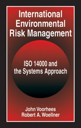 International Environmental Risk Management: ISO 14000 and the Systems Approach, 1st Edition (Hardback) book cover