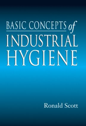 Basic Concepts of Industrial Hygiene: 1st Edition (Hardback) book cover