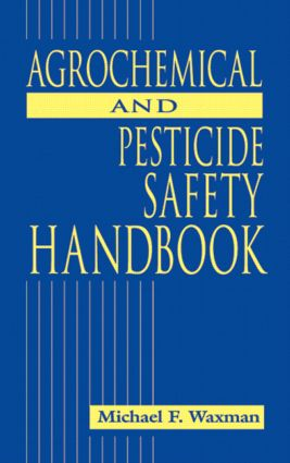 The Agrochemical and Pesticides Safety Handbook book cover