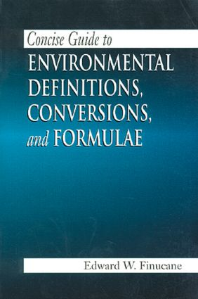 Concise Guide to Environmental Definitions, Conversions, and Formulae: 1st Edition (Paperback) book cover